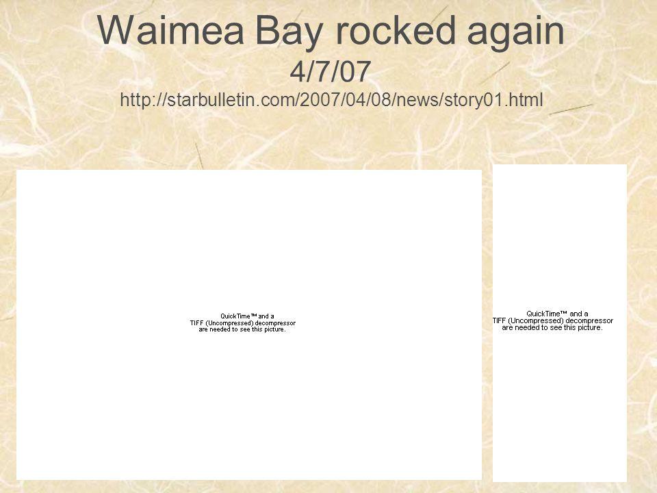 Waimea Bay rocked again 4/7/07 http://starbulletin.com/2007/04/08/news/story01.html