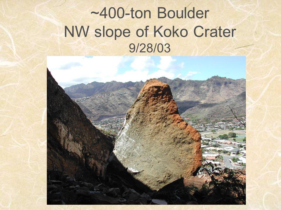 ~400-ton Boulder NW slope of Koko Crater 9/28/03