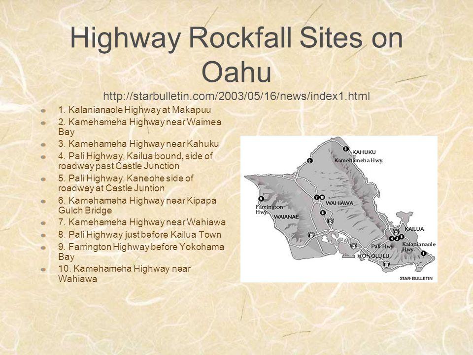 Highway Rockfall Sites on Oahu http://starbulletin.com/2003/05/16/news/index1.html 1.