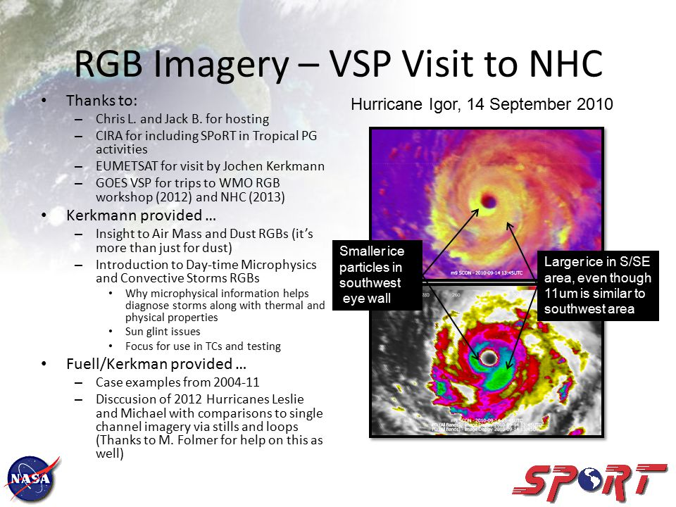 RGB Imagery – VSP Visit to NHC Thanks to: – Chris L.