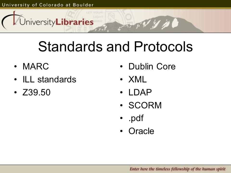 Standards and Protocols MARC ILL standards Z39.50 Dublin Core XML LDAP SCORM.pdf Oracle