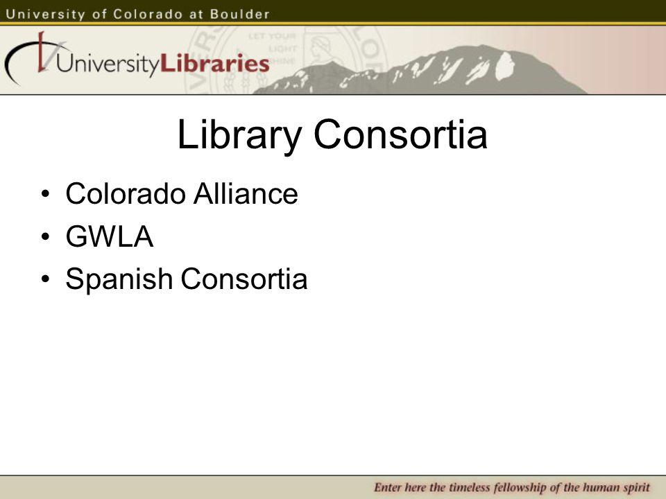 Library Consortia Colorado Alliance GWLA Spanish Consortia