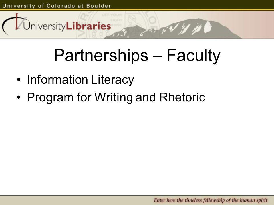 Partnerships – Faculty Information Literacy Program for Writing and Rhetoric