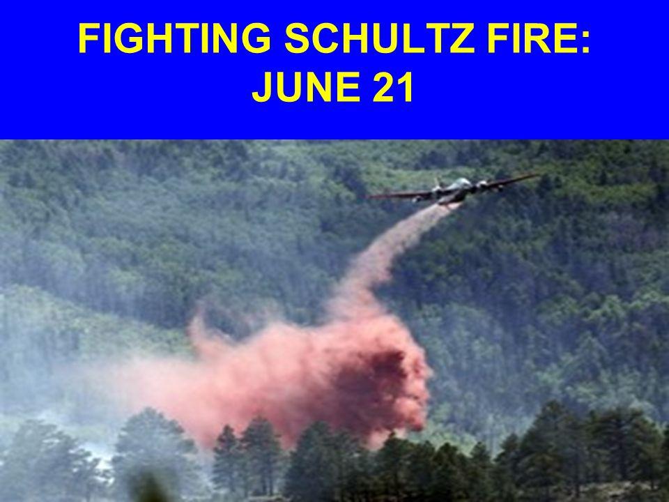 FIGHTING SCHULTZ FIRE: JUNE 21