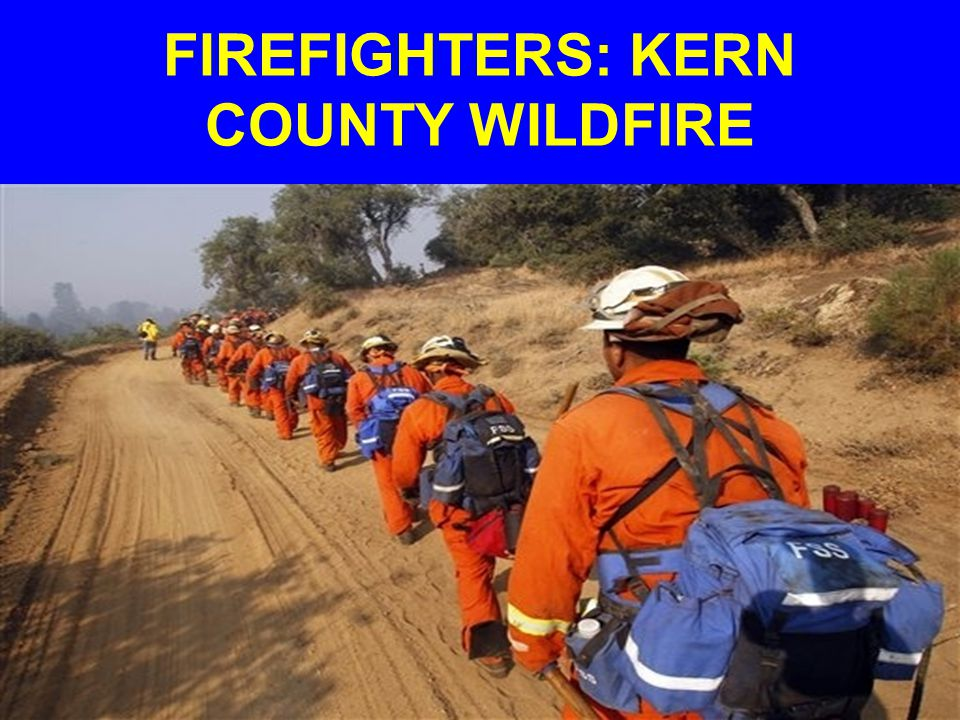 FIREFIGHTERS: KERN COUNTY WILDFIRE