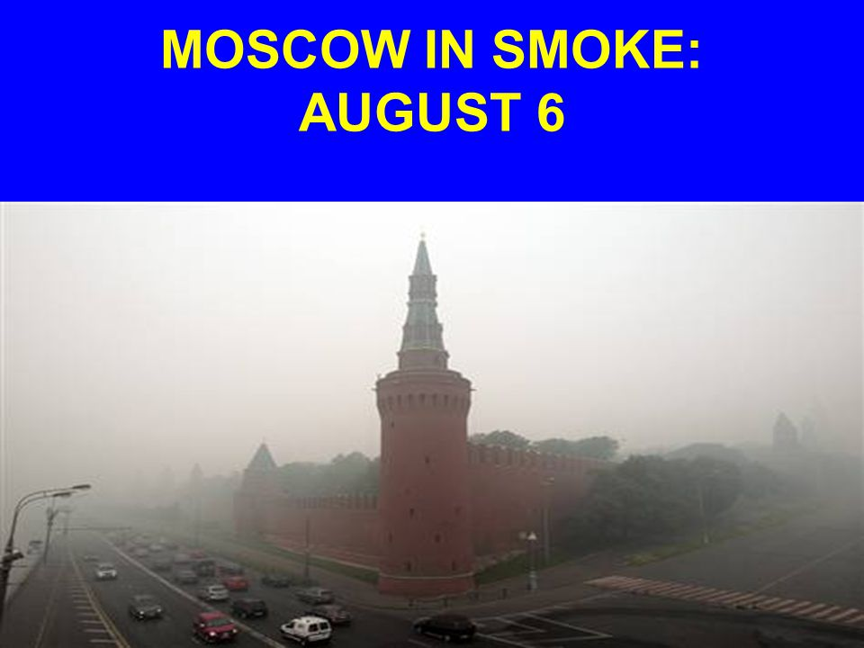 MOSCOW IN SMOKE: AUGUST 6
