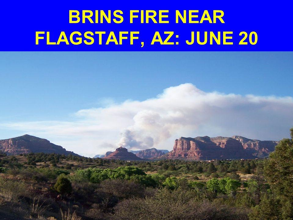 BRINS FIRE NEAR FLAGSTAFF, AZ: JUNE 20