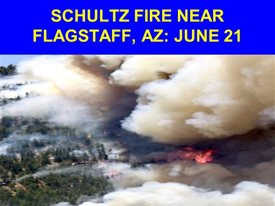 SCHULTZ FIRE NEAR FLAGSTAFF, AZ: JUNE 21
