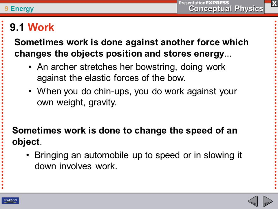 9 Energy think.When the brakes of a car are locked, the car skids to a stop.