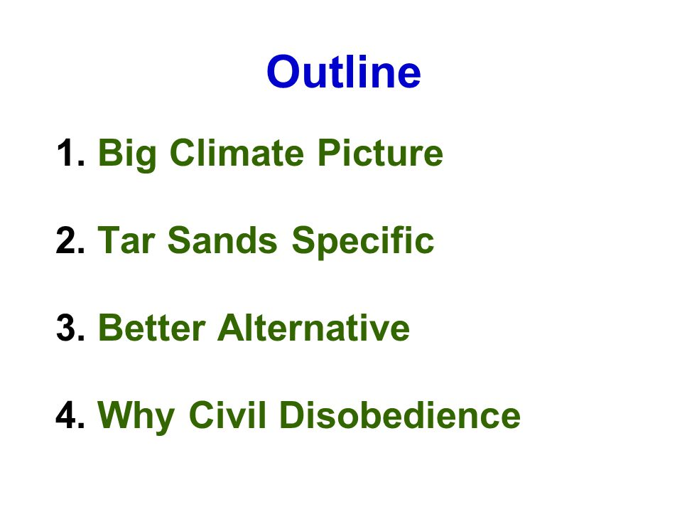 Outline 1.Big Climate Picture 2. Tar Sands Specific 3.