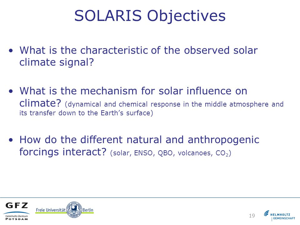 SOLARIS Objectives What is the characteristic of the observed solar climate signal.