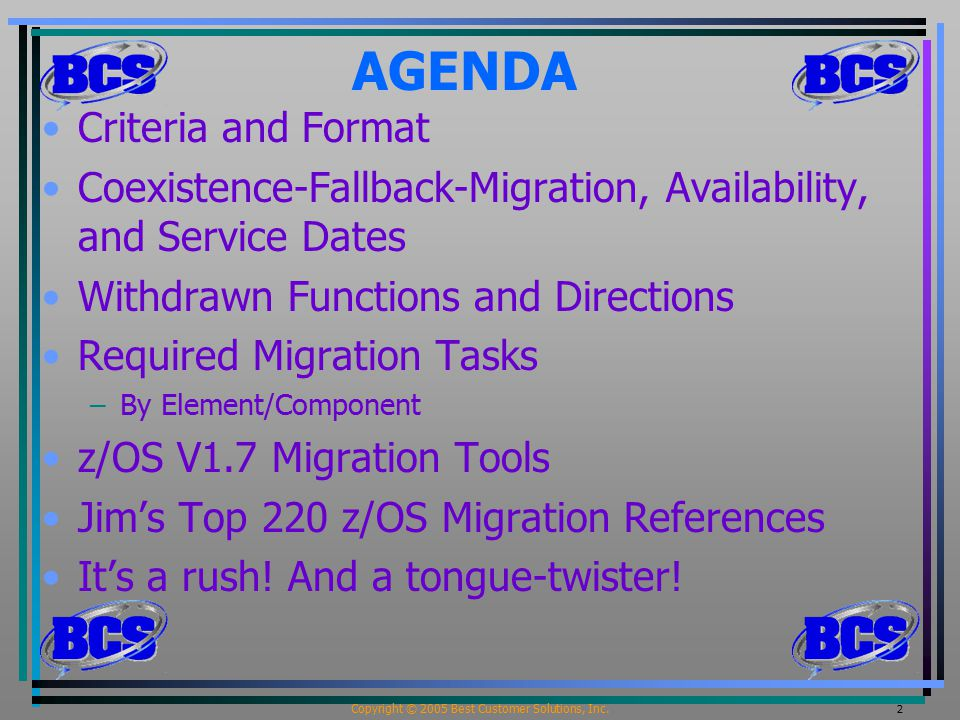 Copyright © 2005 Best Customer Solutions, Inc. 2 AGENDA Criteria and Format Coexistence-Fallback-Migration, Availability, and Service Dates Withdrawn