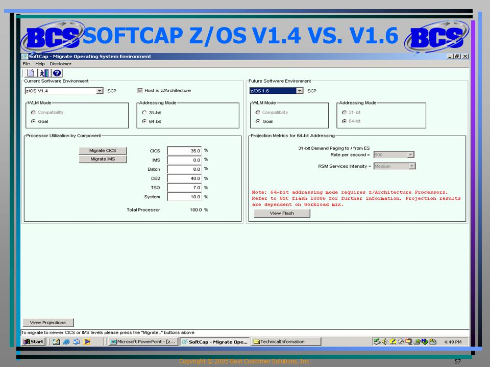 Copyright © 2005 Best Customer Solutions, Inc. 57 SOFTCAP Z/OS V1.4 VS. V1.6