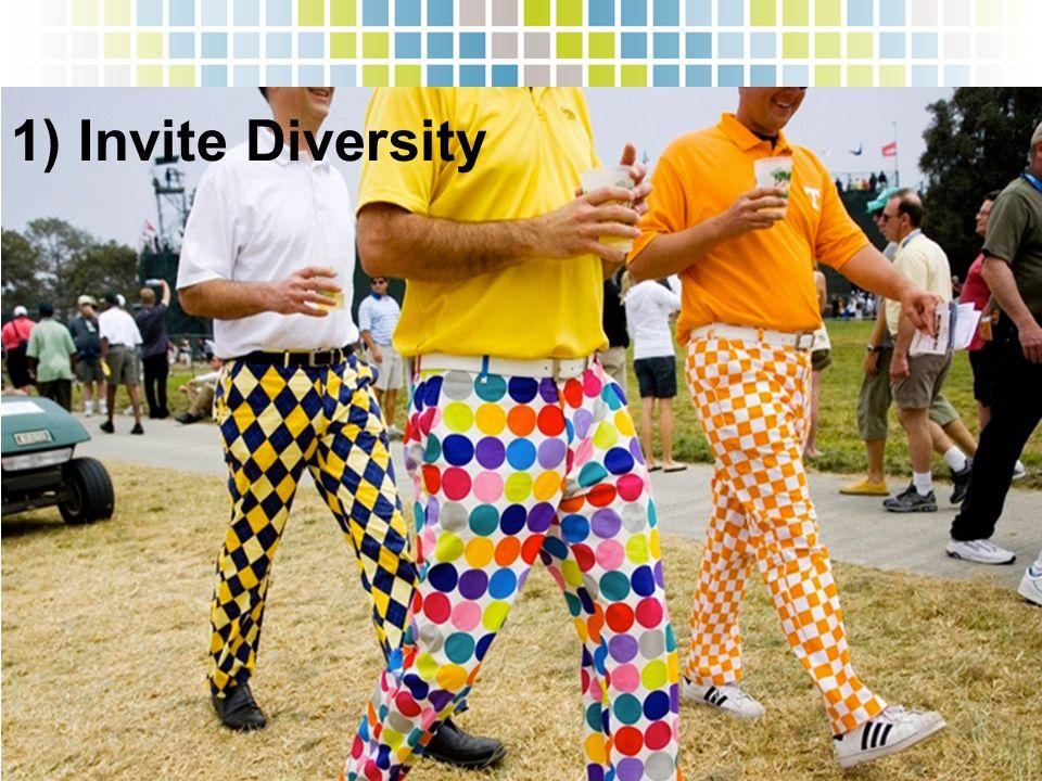 1) Invite Diversity