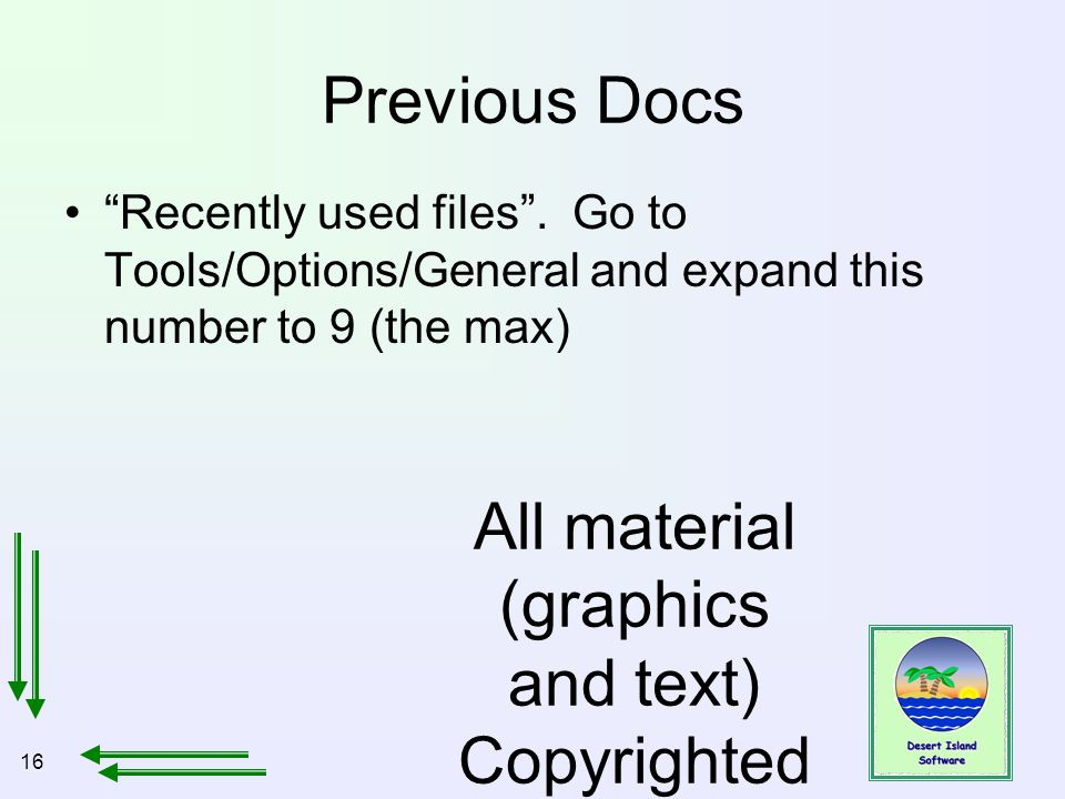 16 All material (graphics and text) Copyrighted Jan, 2007, by Bill Holtsnider Previous Docs Recently used files .