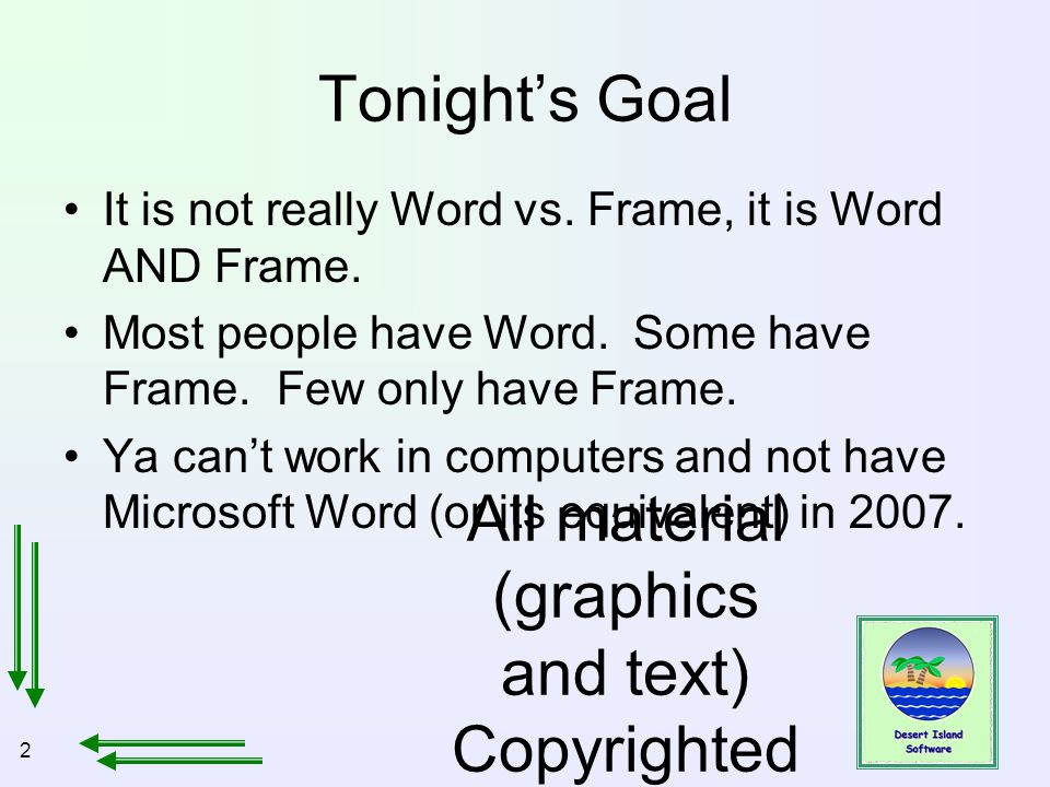 2 All material (graphics and text) Copyrighted Jan, 2007, by Bill Holtsnider Tonight's Goal It is not really Word vs.