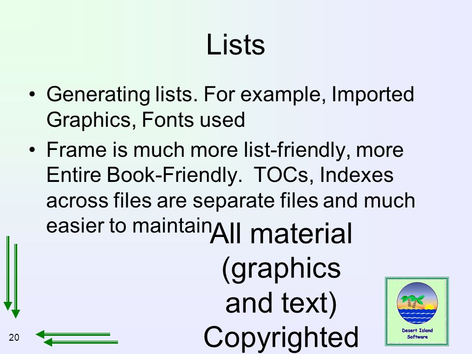 20 All material (graphics and text) Copyrighted Jan, 2007, by Bill Holtsnider Lists Generating lists. For example, Imported Graphics, Fonts used Frame