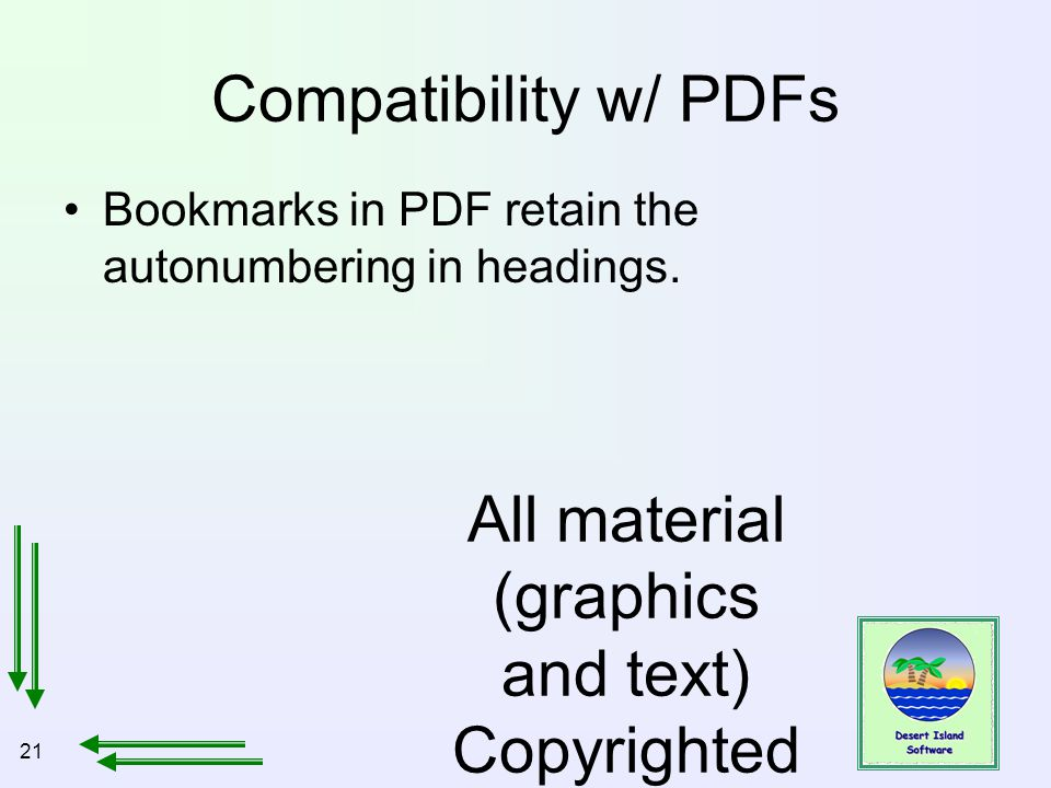 21 All material (graphics and text) Copyrighted Jan, 2007, by Bill Holtsnider Compatibility w/ PDFs Bookmarks in PDF retain the autonumbering in headi