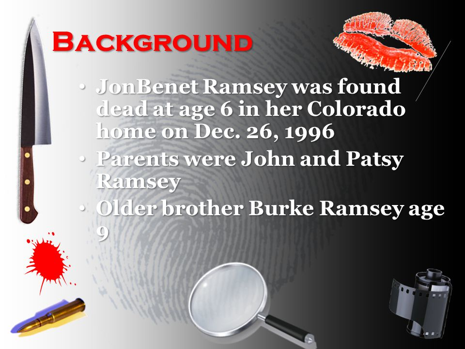 Background JonBenet Ramsey was found dead at age 6 in her Colorado home on Dec.