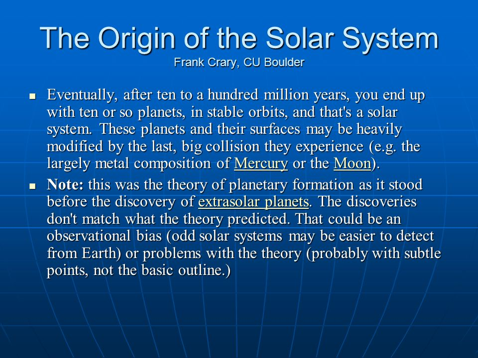 The Origin of the Solar System Frank Crary, CU Boulder Two things and the second break point.