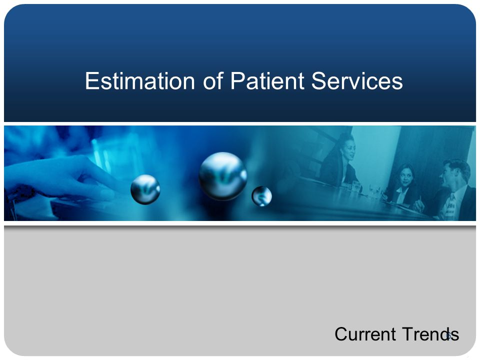 6 Estimation of Patient Services Current Trends