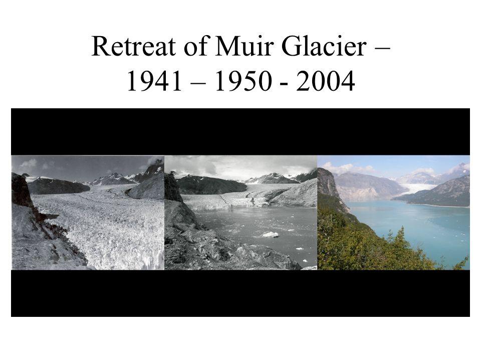 Retreat of Muir Glacier – 1941 – 1950 - 2004
