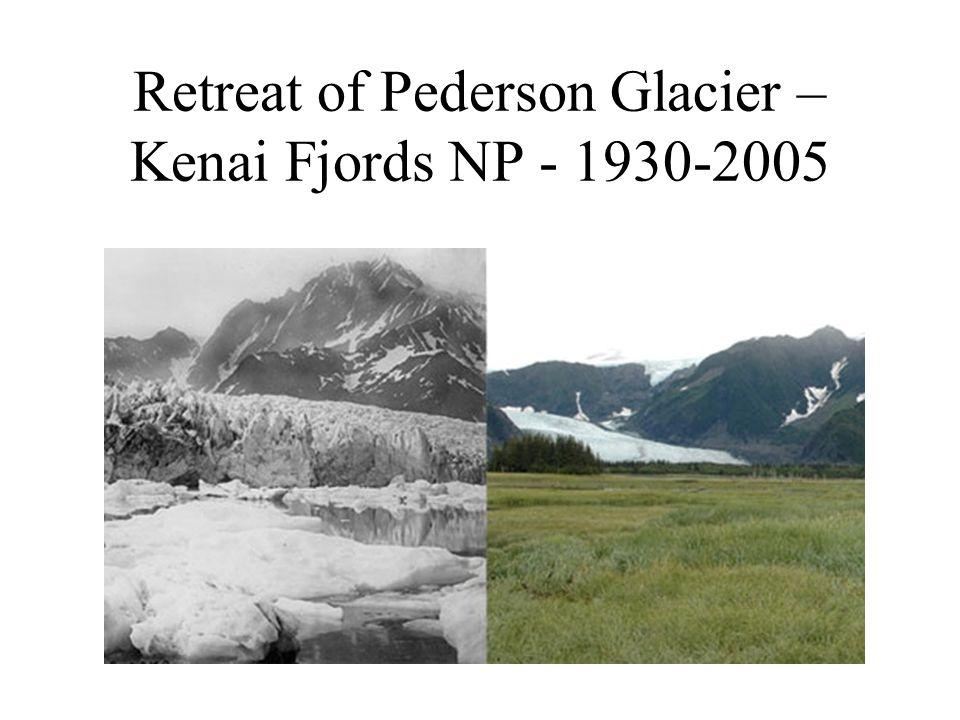 Retreat of Pederson Glacier – Kenai Fjords NP - 1930-2005