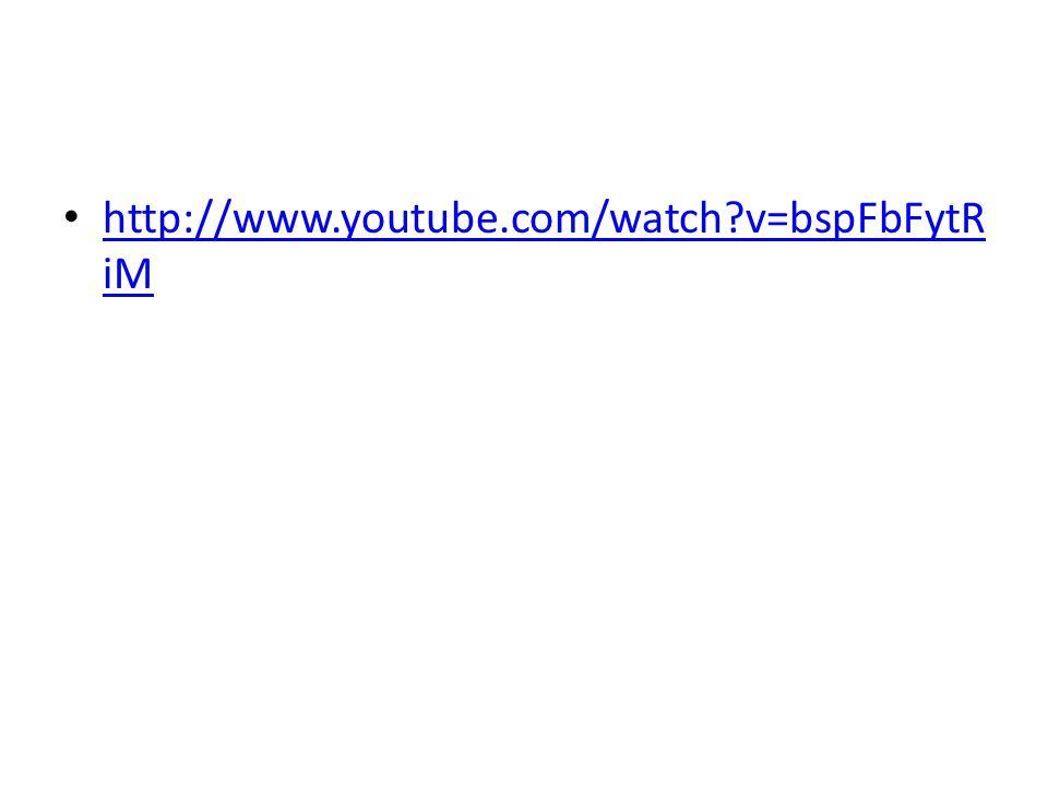 http://www.youtube.com/watch v=bspFbFytR iM http://www.youtube.com/watch v=bspFbFytR iM