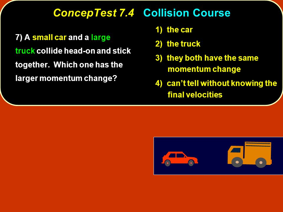 ConcepTest 7.12aInelastic Collisions I ConcepTest 7.12a Inelastic Collisions I vfvf vivi M M M M 18) A box slides with initial velocity 10 m/s on a frictionless surface and collides inelastically with an identical box.