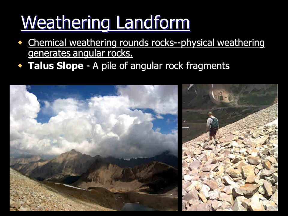 Physical Weathering  Crystallization - Where mineral rich water seeps into rock, evaporates, and allows the dissolved solids to crystallize, breaking the rock apart.
