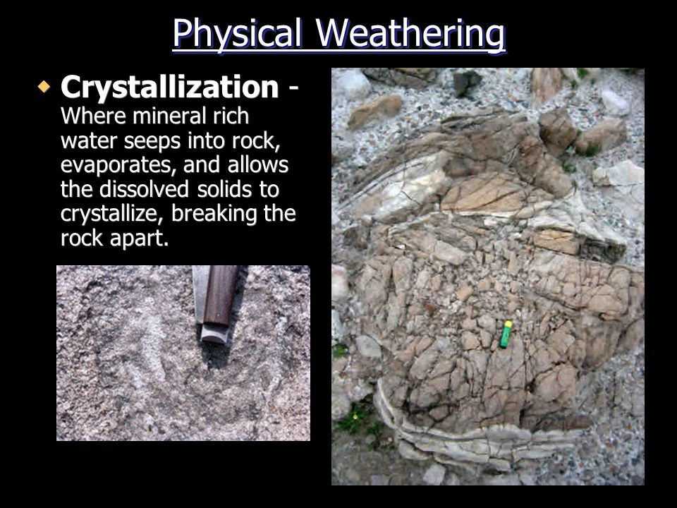 Physical Weathering  Sheeting  Sheeting - Buried rocks are under tremendous pressure and once uncovered, pressure drop sharply and the rocks rebound.