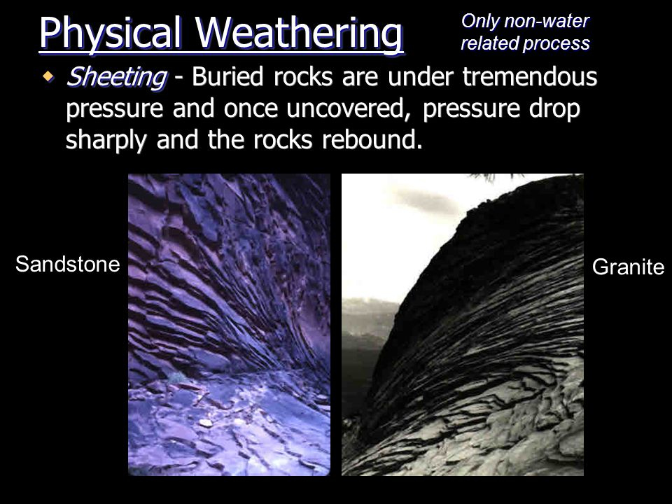 Weathering Landform  Exfoliation Dome  Exfoliation Dome - Develop after extensive unloading and sheeting.