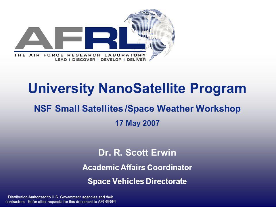 University NanoSatellite Program NSF Small Satellites /Space Weather Workshop 17 May 2007 Dr.