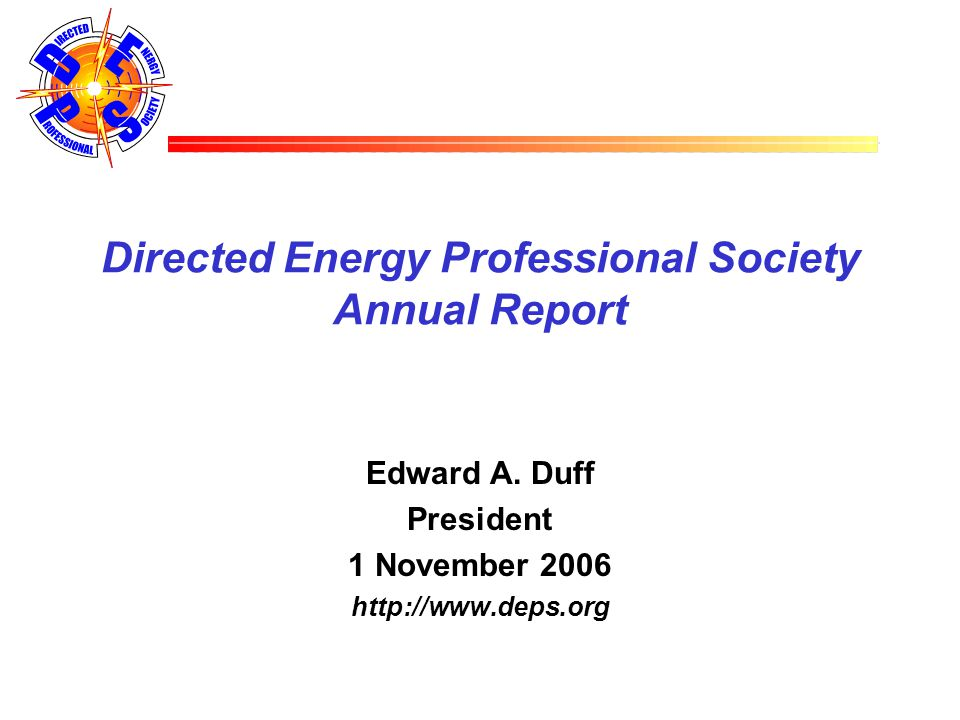 Directed Energy Professional Society Annual Report Edward A.