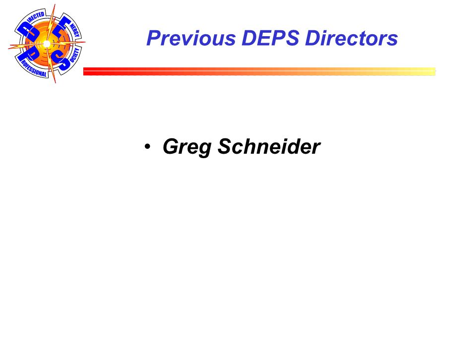 Previous DEPS Directors Greg Schneider