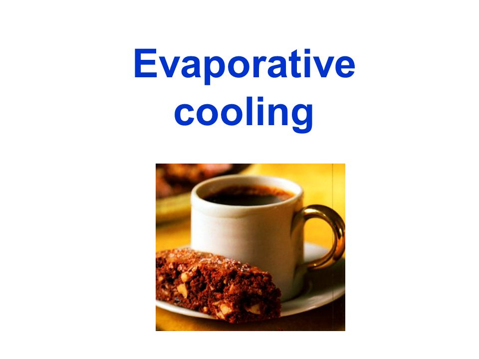 The concepts Evaporative cooling