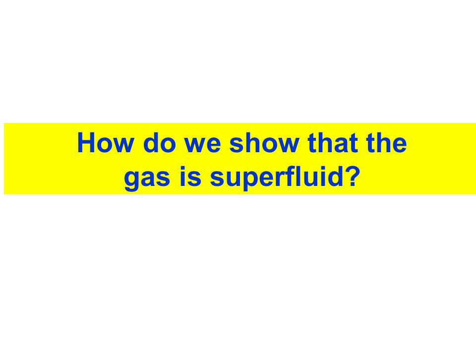 How do we show that the gas is superfluid