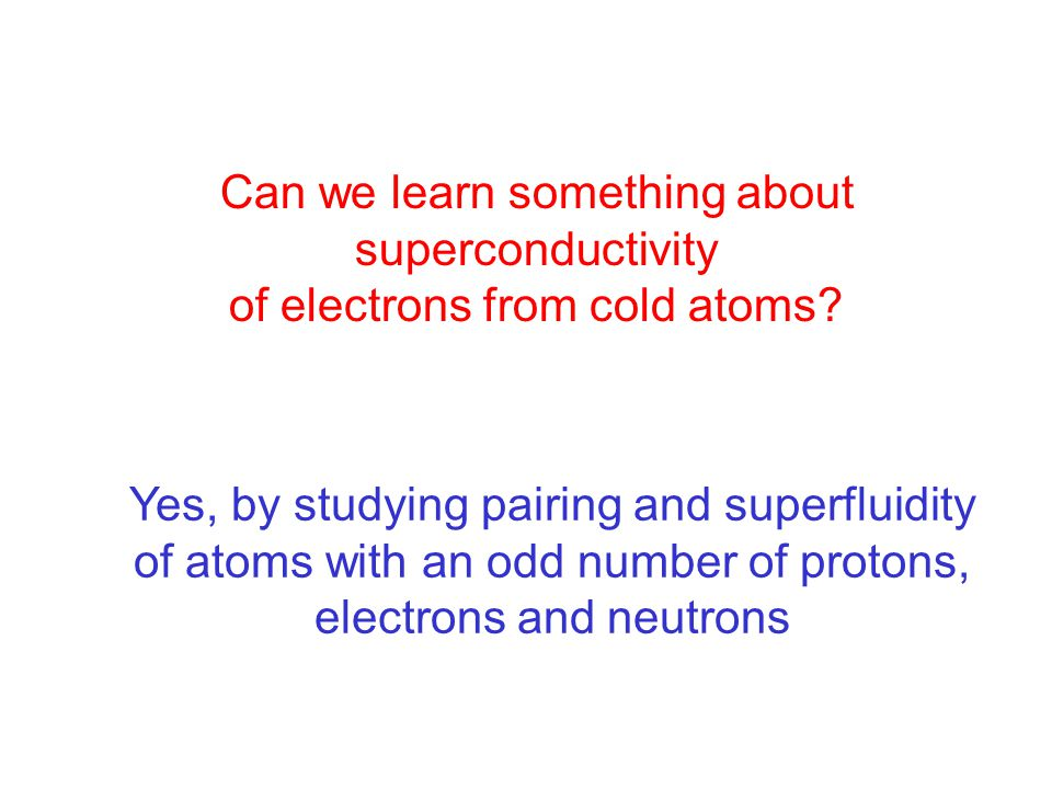 Can we learn something about superconductivity of electrons from cold atoms.