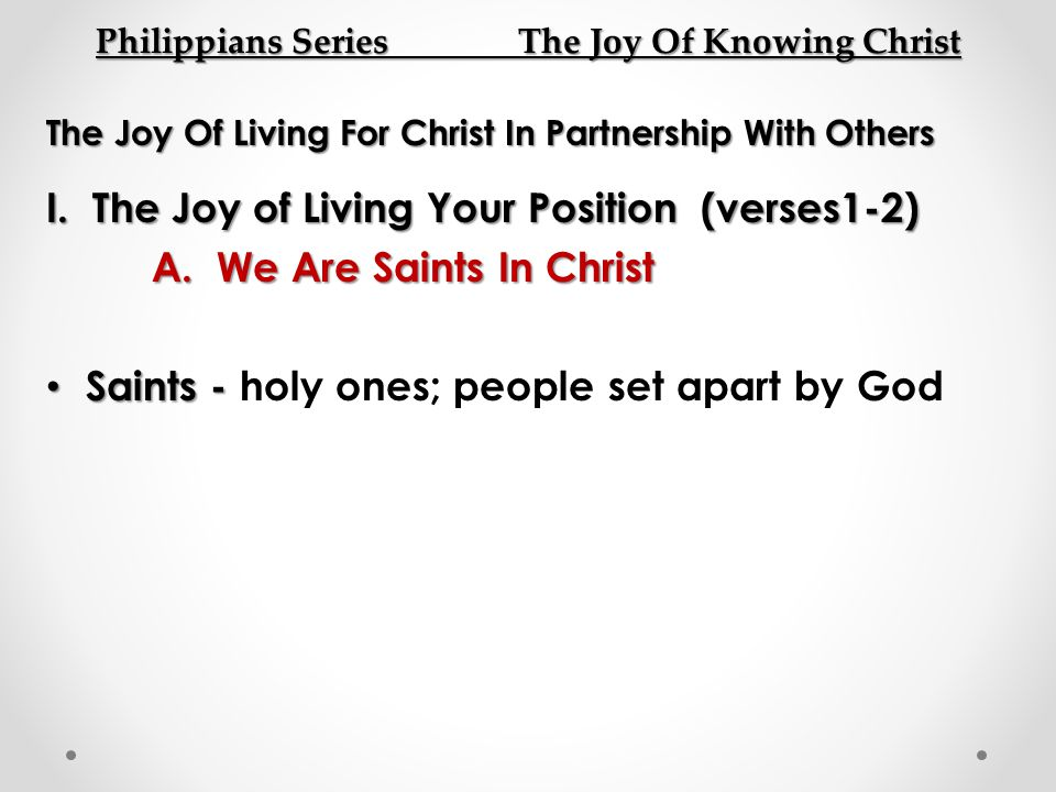 Philippians Series The Joy Of Knowing Christ The Joy Of Living For Christ In Partnership With Others I.