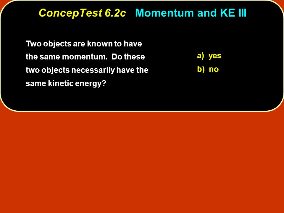 In the previous question, which box has the larger velocity after the force acts.