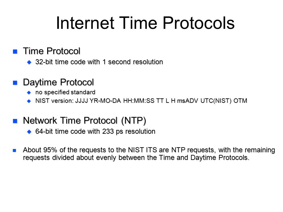 Network Time Protocol (NTP) n The most widely used mechanism for time distribution via the Internet, defined by the RFC-1305 standard.
