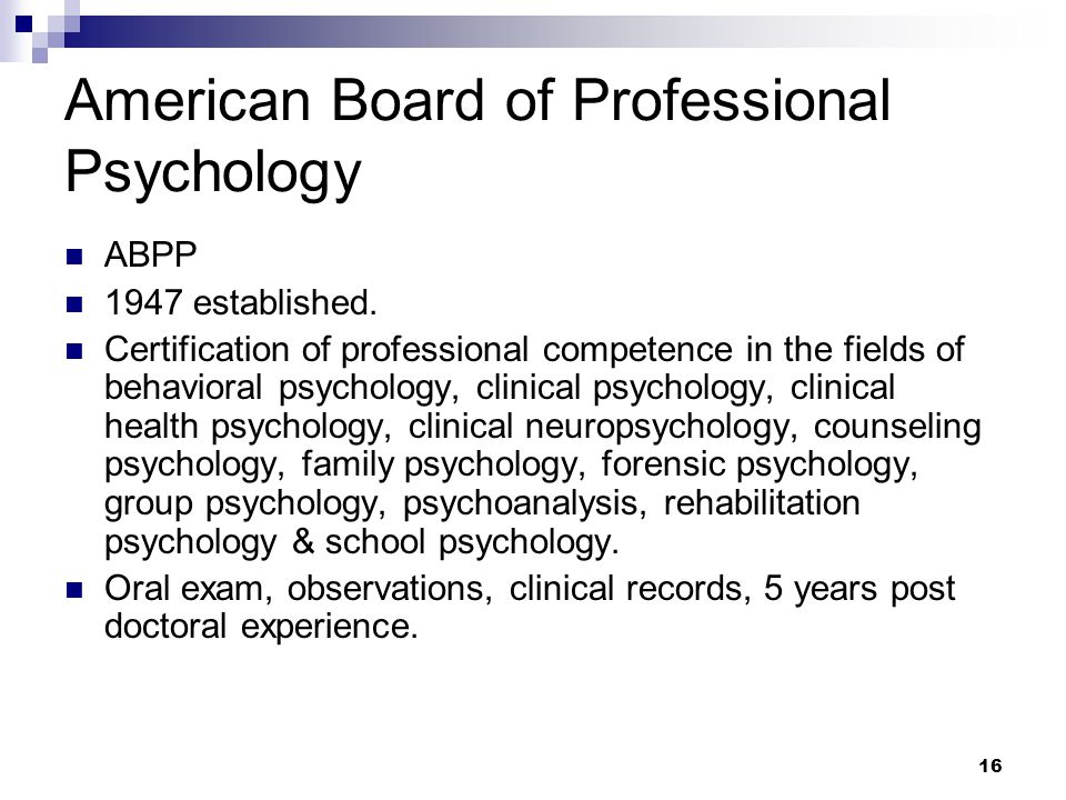 16 American Board of Professional Psychology ABPP 1947 established.