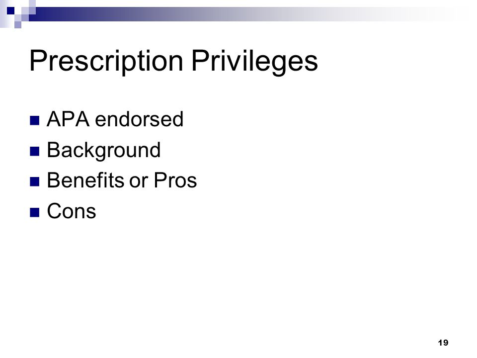 19 Prescription Privileges APA endorsed Background Benefits or Pros Cons