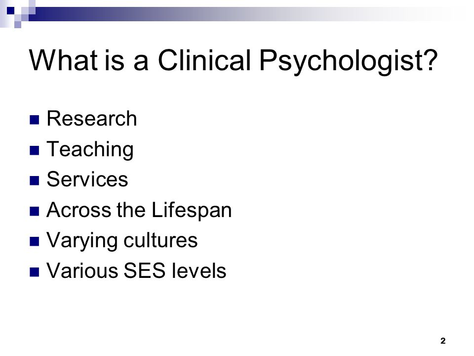 2 What is a Clinical Psychologist.