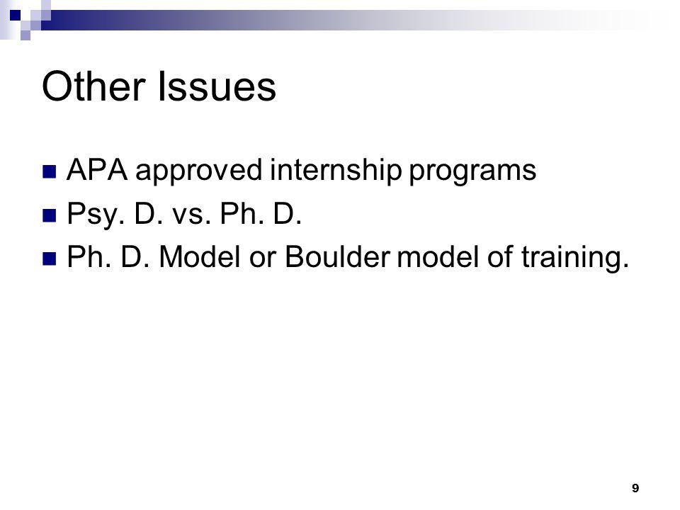 10 Models of training 1949 landmark conference in Boulder, Colorado = Boulder model or the scientist-practitioner model.