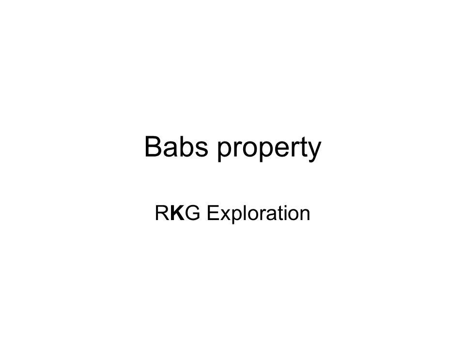 Babs property RKG Exploration