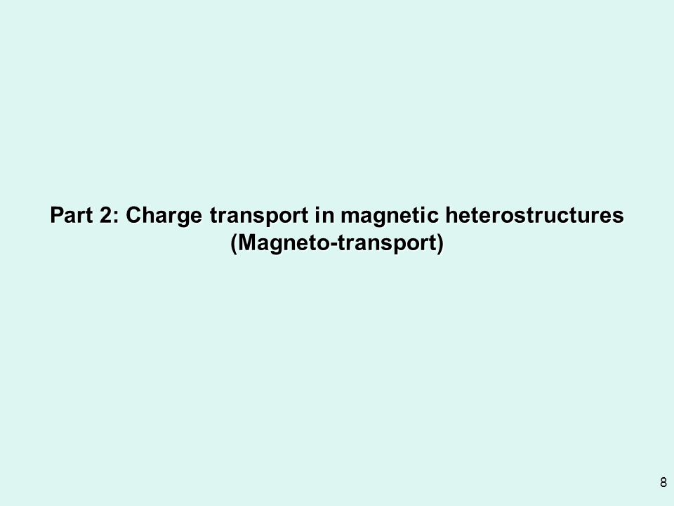 8 Part 2: Charge transport in magnetic heterostructures (Magneto-transport)