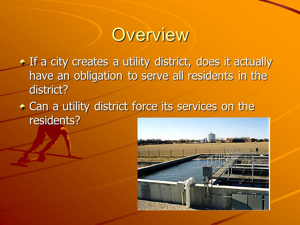 Overview If a city creates a utility district, does it actually have an obligation to serve all residents in the district.