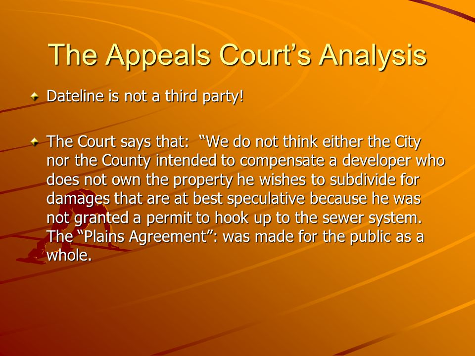 The Appeals Court's Analysis Dateline is not a third party.