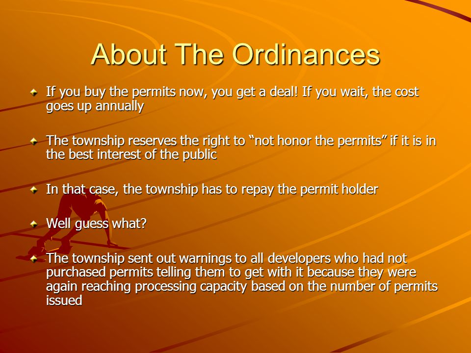 About The Ordinances If you buy the permits now, you get a deal.